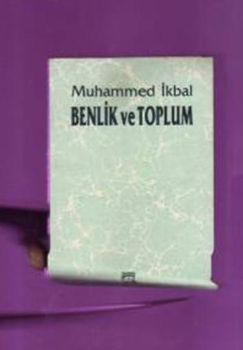 Benlik ve Toplum – Muhammed İKBAL