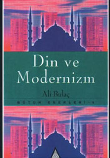 Din ve Modernizm - Ali BULAÇ