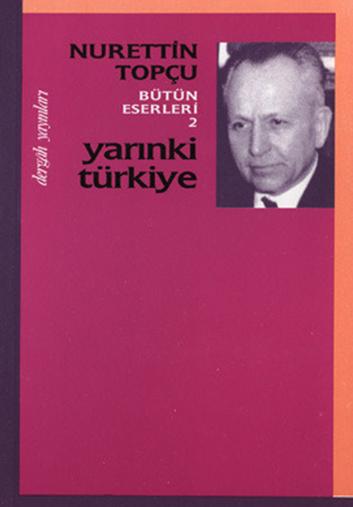 Yarınki Türkiye - Nureddin TOPÇU