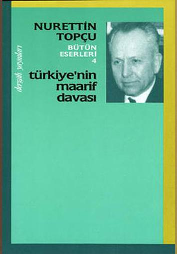 Türkiye\'nin Maarif Davası – Nurettin TOPÇU