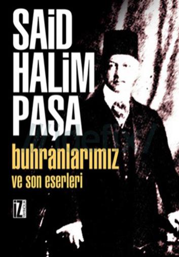 Buhranlarımız - Said Halim Paşa